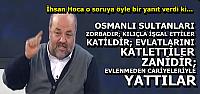 'OSMANLI MODELİ ZORBALIK MODELİDİR...'