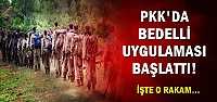 PKK'DA BEDELLİ UYGULAMASI BAŞLATTI!