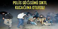 POLİS GÖĞSÜMÜ SIKTI, KUCAĞIMA OTURDU