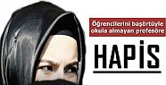 PROFESÖR'E 'BAŞÖRTÜSÜ' HAPSİ