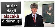 RUSLAR DEĞİL ALACAKLISI ÖLDÜRMÜŞ!