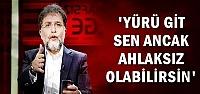 'SEN ANCAK AHLAKSIZ OLABİLİRSİN'