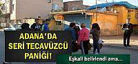 SERİ TECAVÜZCÜ PANİĞİ...