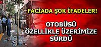 'ŞOFÖR CİNNET GEÇİRDİ'