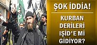 ŞOK İDDİA! KURBAN DERİLERİ IŞİD'E Mİ?