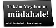 TAKSİM'DE MÜDAHALE BAŞLADI...