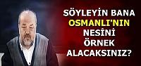 'TEK BİR OSMANLI SULTANI HALİFE DEĞİLDİR'