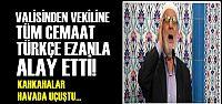 TÜRKÇE EZANLA ALAY ETTİLER...