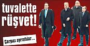 TUVALETTE RÜŞVET...