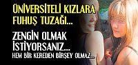 ÜNİVERSİTELİ KIZLARA FUHUŞ YUZAĞI...