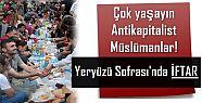 YERYÜZÜ SOFRALARI'NDA İFTAR...