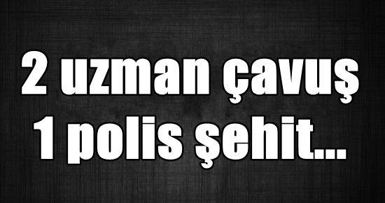 TUNCELİ'DE 3 ŞEHİT...