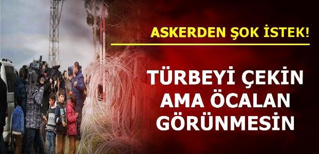 'TÜRBEYİ ÇEKİN AMA ÖCALAN'SIZ'