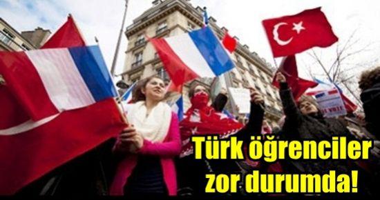 TÜRK ÖĞRENCİLER ZOR DURUMDA!