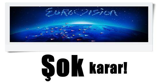 TÜRKİYE EUROVİSİON'DA YOK!