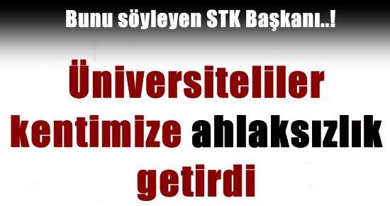 ÜNİVERSİTELİLER 'AHLAKSIZLIK' GETİRDİ...