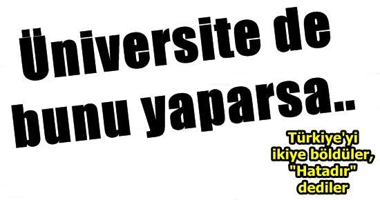 ÜNİVERSİTESİ DE BUNU YAPARSA, PES ARTIK!