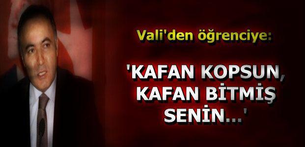 VALİ'DEN ŞOK SÖZLER...
