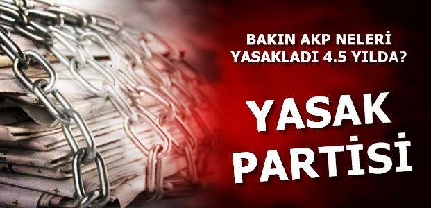 YASAK PARTİSİ...