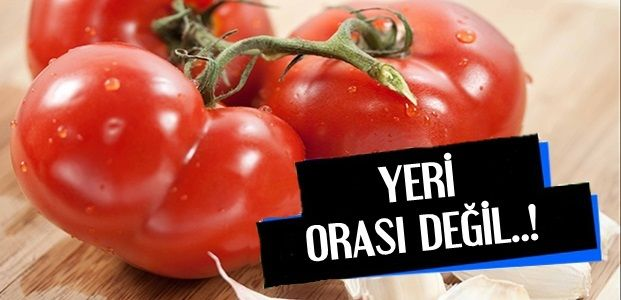 YERİ ORASI DEĞİL...