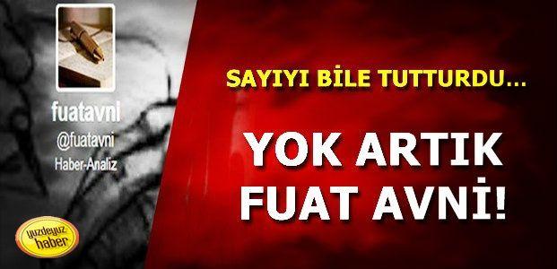 YOK ARTIK FUAT AVNİ!