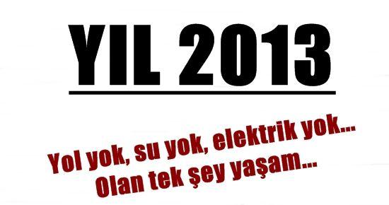 YOLSUZ, SUSUZ, ELEKTRİKSİZ YAŞAM...
