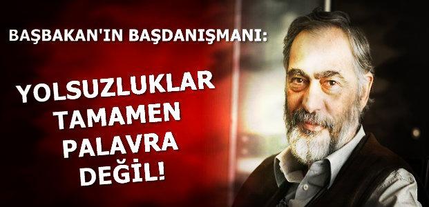 'YOLSUZLUKLAR TAMAMEN PALAVRA DEĞİL'
