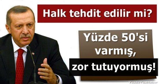 YÜZDE 50'Sİ VARMIŞ, ZOR TUTUYORMUŞ!