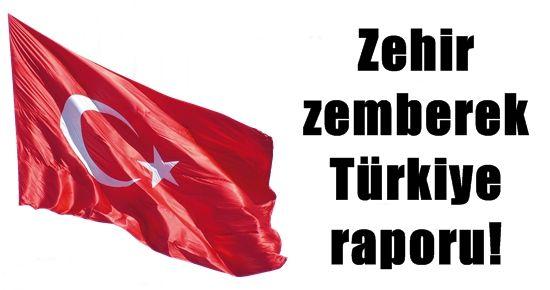 ZEHİR ZEMBEREK TÜRKİYE RAPORU!