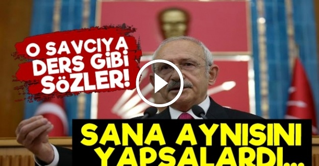 KILIÇDAROĞLU'NDAN O SAVCIYA ADALET DERSİ!