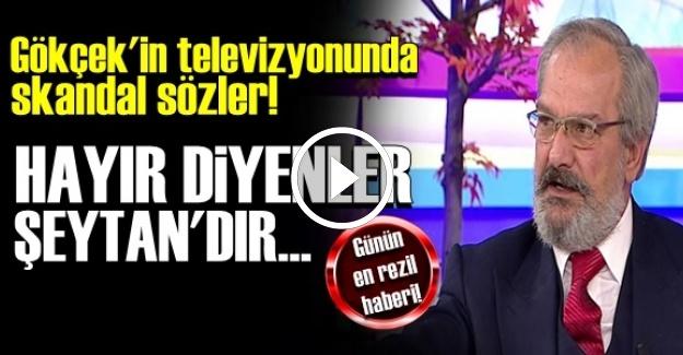 'HAYIR' DİYENLERİ 'ŞEYTAN İLAN ETTİ...