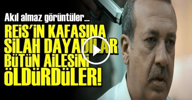 REİS'İN KAFASINA SİLAH DAYADILAR!