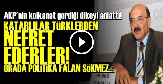 'KATARLILAR TÜRKLERDEN NEFRET EDERLER...'