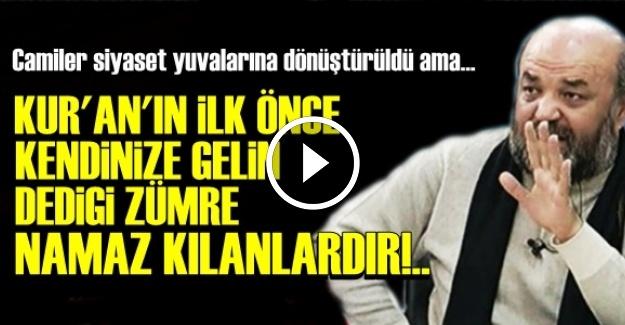 'KUR'AN'IN İLK ELEŞTİRDİKLERİ NAMAZ KILANLARDIR'