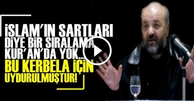 'İSLAM'IN ŞARTLARI DİYE BİR SIRALAMA YOK'