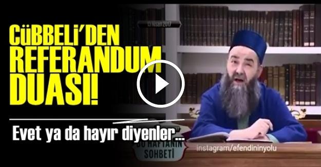 CÜBBELİ'DEN REFERANDUM DUASI!
