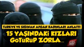 Afganlı Kadınlar Dehşeti Türkiye#039;ye Gelince Anlattı