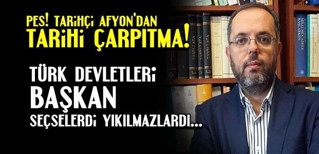 TARİH DE DAHİL HERŞEY 'BAŞKANLIK' İÇİN...