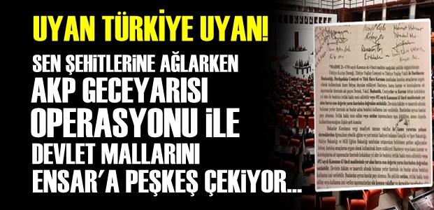 AKP'DEN GECEYARISI OPERASYONU!..