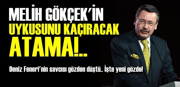 GÖKÇEK'İN UYKUSUNU KAÇIRTACAK ATAMA!..