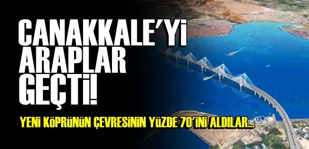 ÇANAKKALE'Yİ ARAPLAR GEÇTİ!