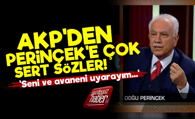 AKP'den Perinçek'e Çok Sert Sözler!