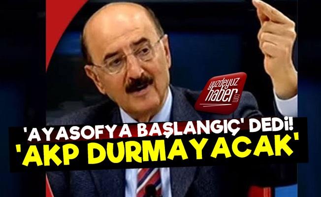 Hüsnü Mahalli: AKP Ayasofya İle Durmayacak