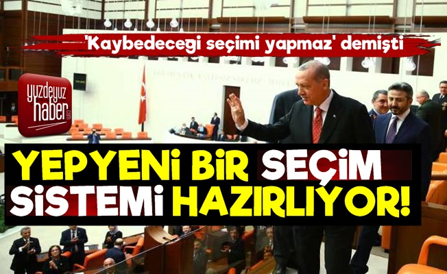 'Erdoğan Yepyeni Seçim Sistemi Hazırlıyor'