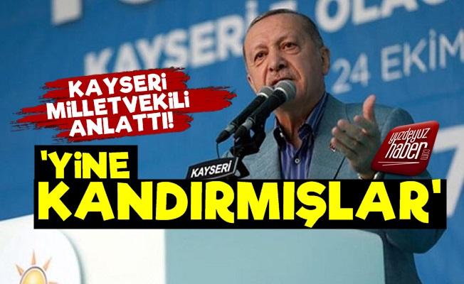 'Erdoğan'ı Yine Kandırmışlar'