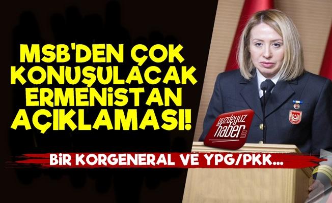 MSB'den Çok Konuşulacak Ermenistan Açıklaması!