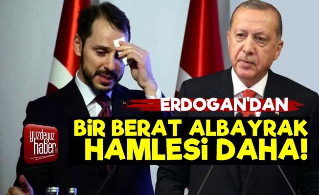 Erdoğan'dan Bir Berat Albayrak Hamlesi Daha!