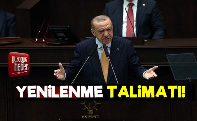Erdoğan'dan Yenilenme Talimatı!