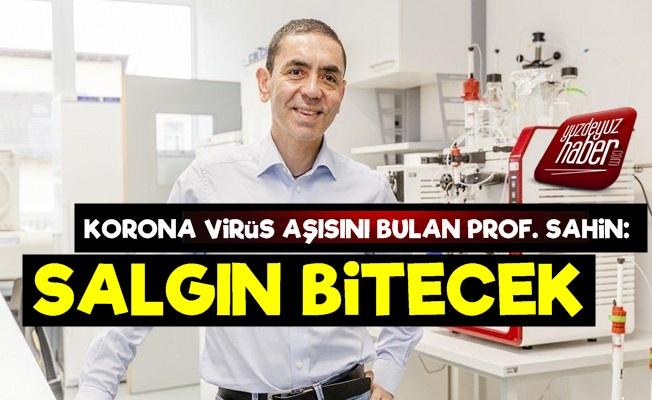 Korona Aşısını Bulan Prof. Dr. Uğur Şahin: Salgın Artık Bitecek...