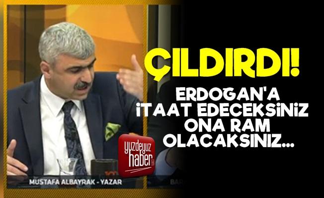 'Tayyip Erdoğan'a İtaat Edeceksiniz'